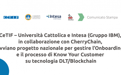 CeTIF – Università Cattolica and Intesa (IBM Group), in cooperation with CherryChain, launch a national project to manage customer onboarding and the Know-Your-Customer procedure using DLT/blockchain technology